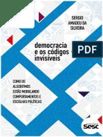 Democracia e Os Codigos Invisiv - Sergio Amadeu Da Silveira