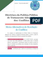 Diretrizes Da Política Pública de Tratamento Adequado Dos Conflitos