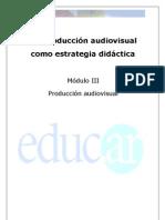 Produccion audiovisual- Modulo 3 Parte 1
