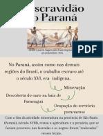 A Escravidão No Paraná