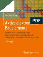 Leonhard Stiny - Aktive Elektronische Bauelemente_ Aufbau, Struktur, Wirkungsweise, Eigenschaften Und Praktischer Einsatz Diskreter Und Integrierter Halbleiter-Bauteile-Springer Vieweg (2015)