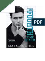The Fourth Time Charm (Fulton U #4) - Maya Hughes - Google Docs