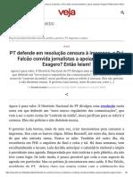 PT defende em resolução censura à imprensa, e Rui Falcão convida jornalistas a apoiar proposta. Exagero_ Então leiam! _ VEJA