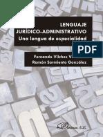 (Elibro Cátedra) Ramón Sarmiento González, Fernando Vilches Vivancos - Lenguaje Jurídico-Administrativo_ Una Lengua de Especialidad-Dykinson (2016)