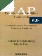 Psicoterapia Analítica Funcional - Criando Relações Terapêuticas Intensas e Curativas - Kohlenberg, R.J
