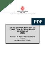 EXAME DE PRÁTICA PROCESSUAL PENAL DE 24 DE NOVEMBRO DE 2007