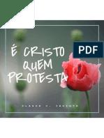 É Cristo Quem Protesta. c. j. Jacinto