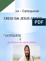 6º ano – Catequese 2 Creio em Jesus Cristo