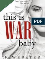 Série War & Peace - #1 - This is War, Baby - K. Webster