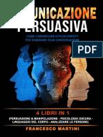 Comunicazione Persuasiva_ 4 Lib - Martini, Francesco