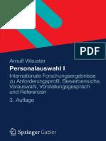Arnulf Weuster (Auth.) - Personalauswahl I_ Internationale Forschungsergebnisse Zu Anforderungsprofil, Bewerbersuche, Vorauswahl, Vorstellungsgespräch Und Referenzen-Gabler Verlag (2012)