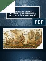 LITERATURA OdissÉia, Ulisses - (gênero épico