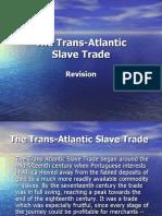 The Trans-Atlantic SlaveTrade