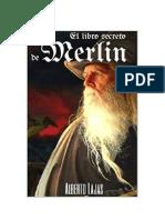EL LIBRO SECRETO DE MERLIN Manual para convertirte en mago