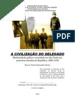 MARTINS, MarceloThadeuQuintanilha. a Civilização Do Delegado. Tese. USP. 2012
