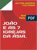 JOAO E AS 7 IGREJAS DA ASIA._ A - AILTON AMORIM COUTINHO
