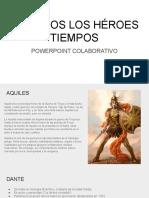 Héroes de todos los tiempos. Powerpoint colaborativo.