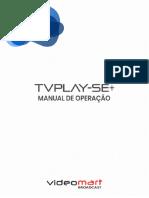 TVPLAY-SE+  - VIDEOMART BROADCAST