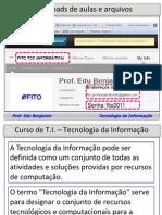Aula de Tecnologia da informação (com todos slides sem efeito) - 1o Arquivo
