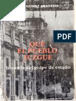 Gómez (1988). Que El Pueblo Juzgue. Historia del golpe de Estado