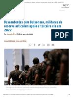 Descontentes Com Bolsonaro, Militares Da Reserva Articulam Apoio a Terceira via Em 2022 - Jornal O Sul