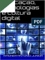 Educação Tecnologia e Cultura Digital