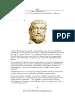 Ser - O filósofo Parmênides é considerado o pai da ontologia (teoria do Ser) ocidental