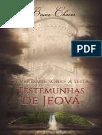 A Verdade Sobre a Seita Testemunhas de Jeová – Bruno Chaves