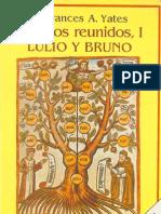 Yates Frances - Ensayos Reunidos 1.Lulio y Bruno