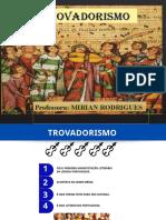 Aula Trovadorismo_05 de Maio Mirian Rodrigues - Primeiro Ano
