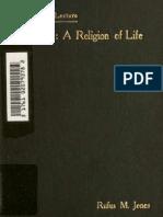 Rufus Jones, Quakerism - a religion of life
