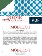 DESENHO TÉCNICO Módulo I