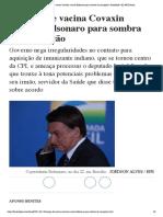 Compra de vacina Covaxin arrasta Bolsonaro para sombra da corrupção
