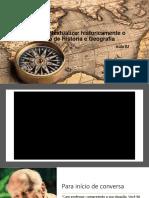 Aula 02 - UA1 – Contextualizar historicamente o ensino de História