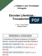 Escola Literária - Trovadorismo
