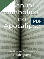 Manual Simbolico do Apocalipse - Welfany Nolasco Rodrigues