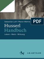 Sebastian Luft, Maren Wehrle (eds.) - Husserl-Handbuch_ Leben – Werk – Wirkung-J.B. Metzler (2017)
