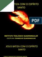 Jesus Batiza com o Espirito Santo