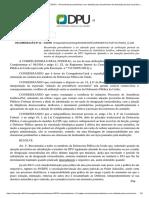 RECOMENDAÇÃO Nº 11 – CGDPU - Recomenda procedimento a ser adotado para exaurimento de atribuição pontual na prática de determinado ato em Processos de Assistência Jurídica, sobretudo na atuação em substituição a membro da DPU legalmente