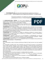 RECOMENDAÇÃO Nº 7 - CGDPU Recomenda procedimento a ser adotado para informação processual aos assistidos garantida pelo Art. 4º-A, inc. I, _b_ da Lei Complementar. nº 80_94_