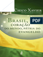 Chico Xavier - Pelo Espírito Humberto de Campos - Brasil, Coração Do Mundo, Pátria Do Evangelho