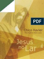 Chico Xavier - Pelo Espírito Neio Lúcio - Jesus No Lar