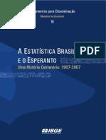 IBGE - A Estatisca Brasileira e o Esperanto, uma história centenária (1907-2007)