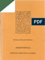 BELLOTTO, Heloísa Liberalli. Arquivística objetos, princípios e rumos. São Paulo Associação de Arquivistas de São Paulo, 2002.