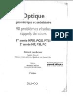 Optique - Geometrique Et Ondulatoire - 98 Problemes Resolus Et Rappels de Cours - 1ere Année MPSI PCSI PTSI - 2eme Année MP PSI PC - Lumbroso