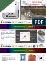 Série Por Dentro_Aluminio