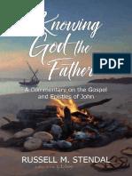 Conociendo a Dios El Padre, Un Comentario Del Evangelio y Las Epístolas de Juan