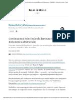 Continuamos brincando de democracia enquanto Bolsonaro a desmancha - 19_06_2021 - Bernardo Carvalho - Folha