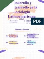 Desarrollo y Subdesarrollo en La Sociología Latinoamericana - Grupo #8