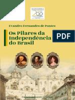 Os pilares da independência do Brasil - Evandro Fernandes de Pontes